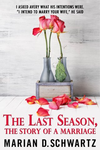 """A happy marriage unravels in """"The Last Season, The Story of"""